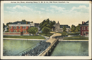 Across the moat, showing Navy Y.M.C.A., Old Point Comfort, Va.