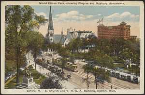 Grand Circus Park, showing Pingree and Maybury Monuments, Central M.E. Church and Y.M.C.A. building, Detroit, Mich.
