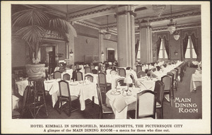 Hotel Kimball in Springfield, Massachusetts, the Picturesque City. A glimpse of the main dining room - a mecca for those who dine out