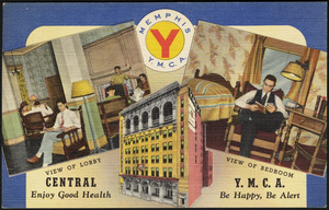 Memphis Y.M.C.A. Central Y.M.C.A. Enjoy good health be happy, be alert (view of lobby, view of bedroom)