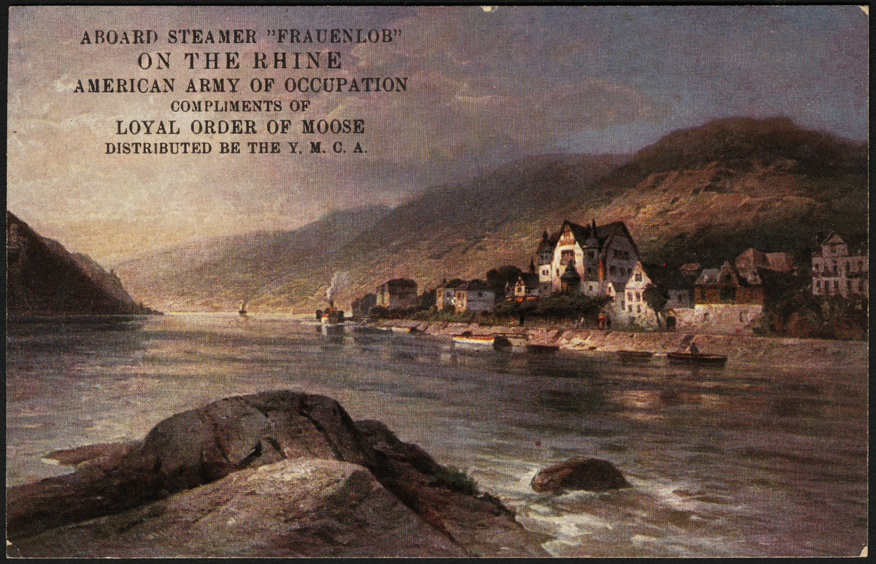 """Aboard Steamer """"Frauenlob"""" on the Rhine American Army of Occupation Compliments of Loyal Order of Moose distributed be the Y.M.C.A."""