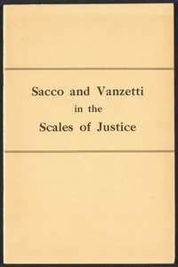 Sacco-Vanzetti Case Records, 1920-1928. Prosecution Papers. Ranney files: Sacco and Vanzetti in the Scales of Justice by Ethelbert V. Grabill, 1927. Box 26, Folder 1, Harvard Law School Library, Historical & Special Collections