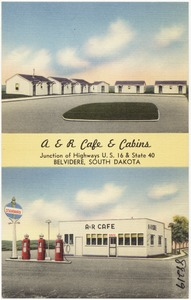 A & R Café & Cabins, junction of highways U.S. 16 & State 40, Belvidere, South Dakota