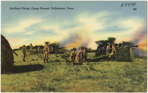 Artillery firing, Camp Forest, Tullahoma, Tenn.
