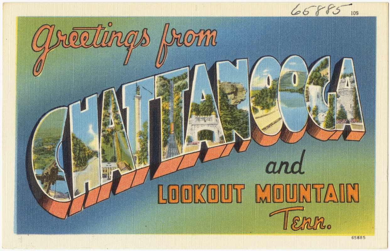 Greetings from Chattanooga and Lookout Mountain, Tenn.