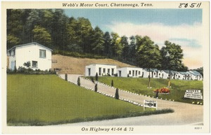 Webb's Motor Court, Chattanooga, Tenn., on Highway 41 - 64 & 72