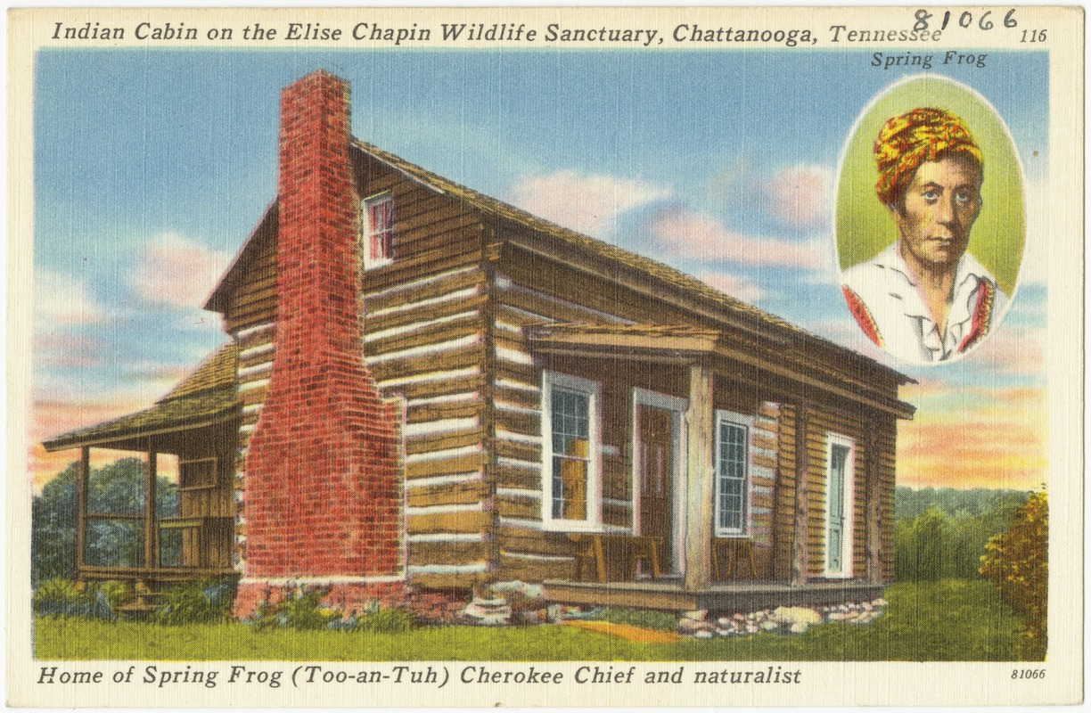 Indian Cabin on the Elise Chapin Wildlife Sactuary, Chattanooga, Tennessee, home of Spring Frog (Too-an-Tuh) Cherokee Chief and naturalist