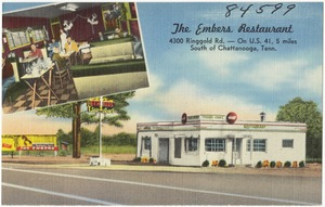 The Embers Restaurant, 4300 Ringgold Rd. -- on U.S. 41, 5 miles south of Chattanooga, Tenn.