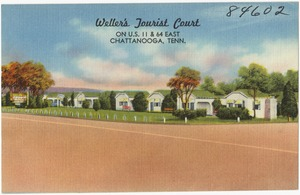 Weller's Tourist Court, on U.S. 11 & 64 East Chattanooga, Tenn.