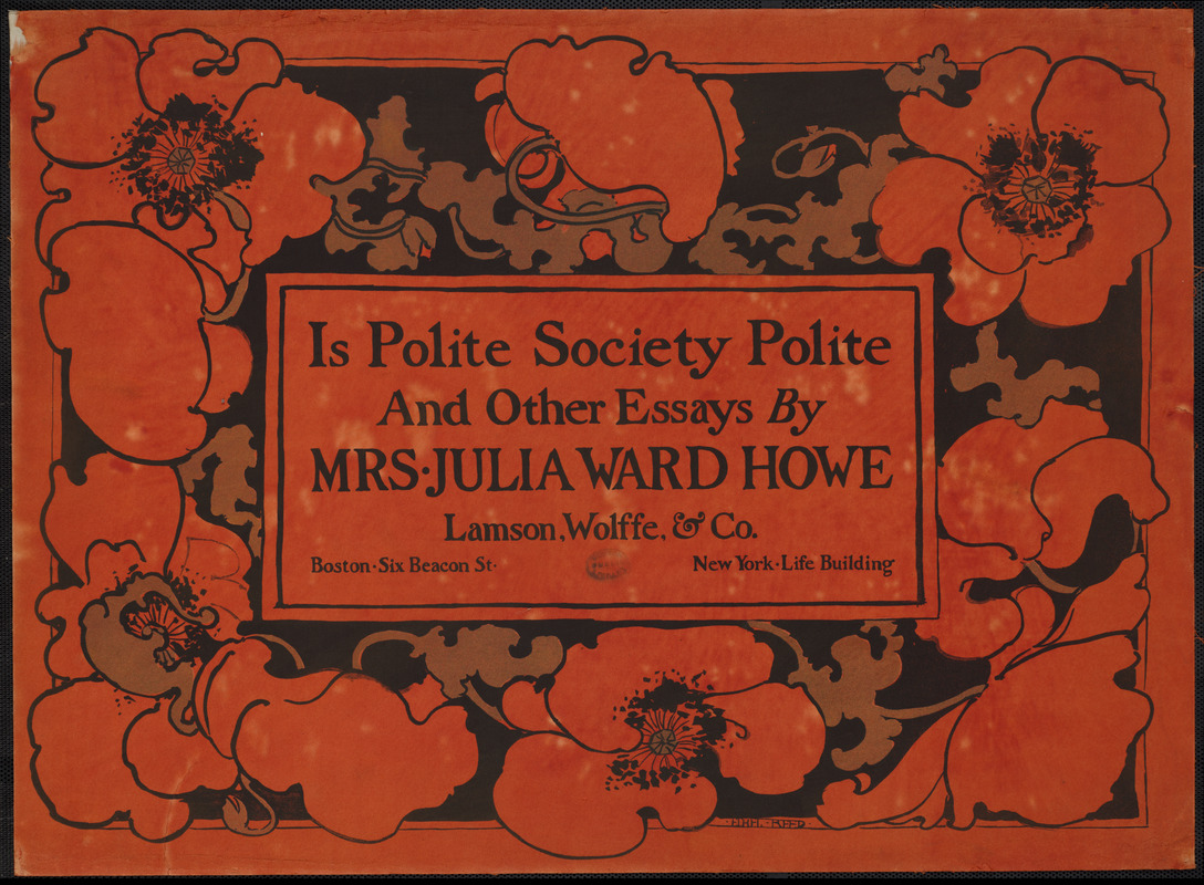 Is polite society polite and other essays by Mrs. Julia Ward Howe