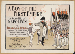 A boy of the First Empire, a story-life of Napoleon