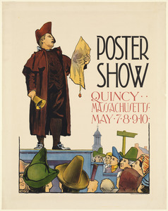 Poster show, Quincy Massachusetts, May 7, 8, 9, 10