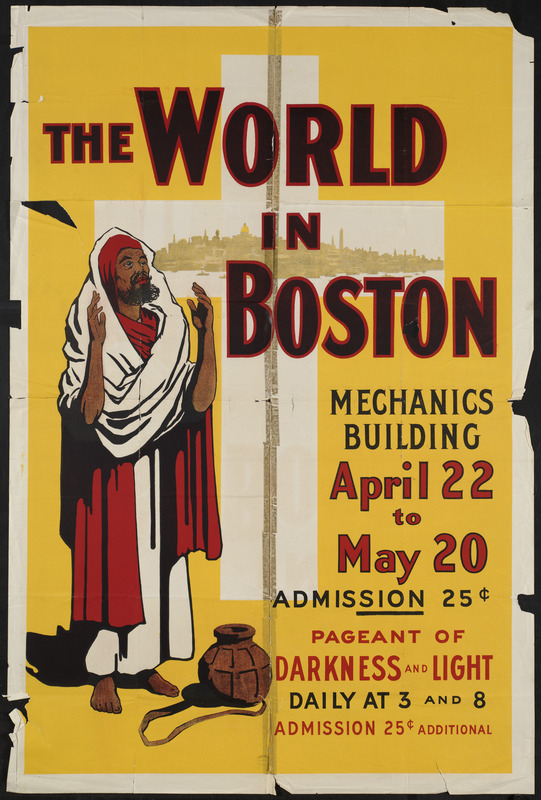The world in Boston, Mechanics Building, April 22 to May 20