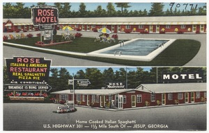 Rose Motel & Restaurant, home cooked Italian Spaghetti, U. S. Highway 301 -- 1 1/2 mile south of -- Jesup, Georgia