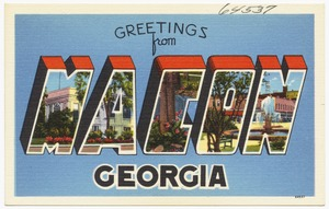 Greetings from Macon Georgia