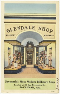 Glendale Shop, Savannah's most modern millinery shop, located at 25 East Broughton St., Savannah, Ga.
