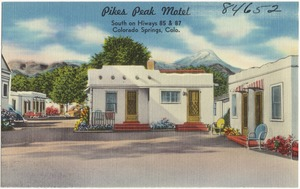 Pikes Peak Motel, south on Hiways 85 & 87, Colorado Springs, Colo.