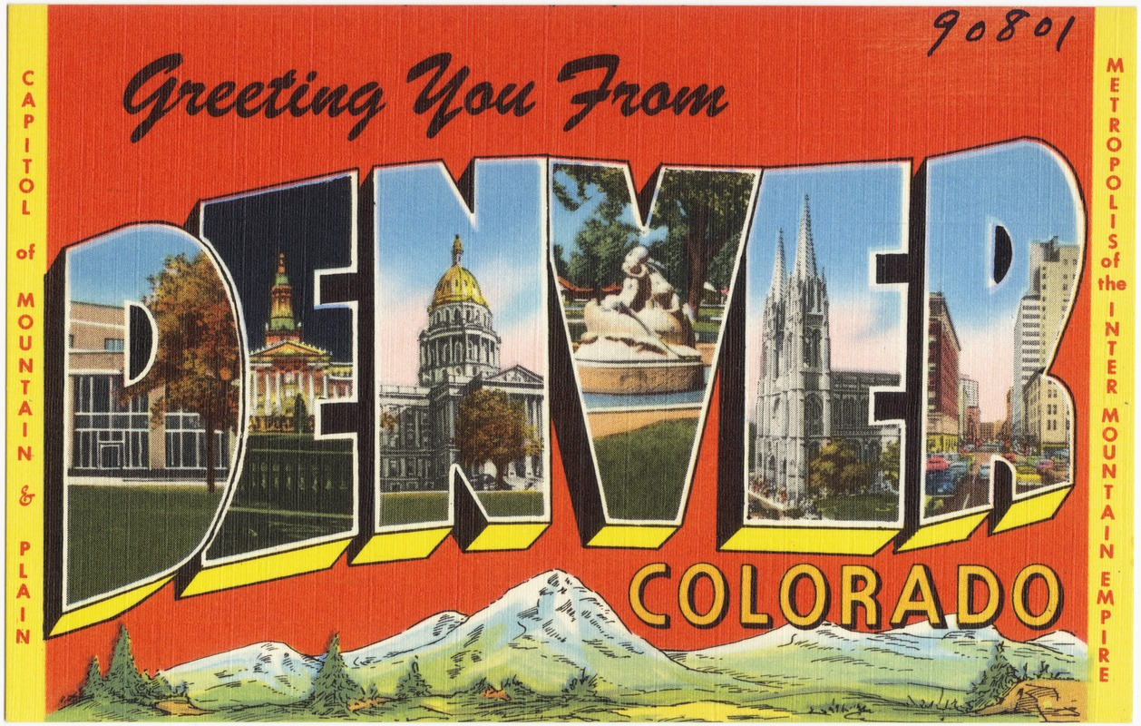 Greetings From Denver Colorado Capitol Of Mountain Plain