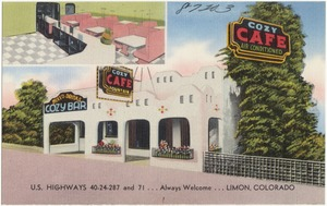 Cozy Cafe, U.S. Highways 40-24-287 and 71... always welcome... Limon, Colorado