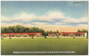 Delaware Auto Court, junction U. S. 13 & U. S. 40, New Castle, Del.