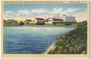 View across the lake, showing Henlopen Hotel, Rehoboth Beach, Del.