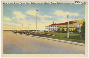 View of the Green, facing Hotel Belhaven and Atlantic Ocean, Rehoboth Beach, Del.