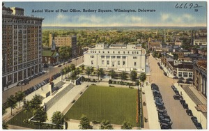 Aerial view of Post Office, Rodney Square, Wilmington, Delaware