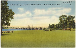 Belle Isle Bridge, from Gabriel Richard Park on mainland, Detroit, Mich.