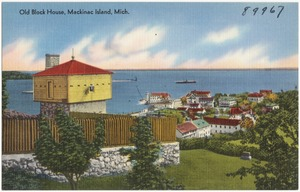 Old Block House, Mackinac Island, Mich.