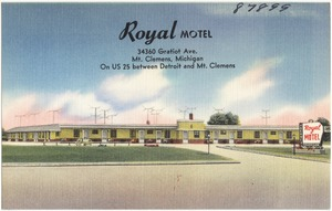 Royal Motel, 34360 Gratiot Ave., Mt. Clemens, Michigan, on US 25 between Detroit and Mt. Clemens