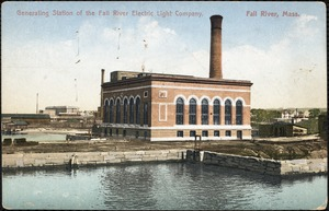 Generating station of the Fall River Electric Light Company, Fall River, Mass.