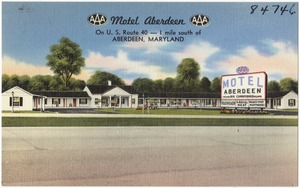 Motel Aberdeen on U. S. Route 40 -- 1 mile south of Aberdeen, Maryland
