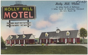 Holly Hill Motel, 26 miles north of Baltimore, 3 miles south of Aberdeen, Maryland, on U. S. Route 40