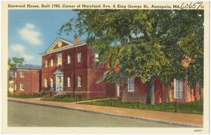 Harwood House, built 1760, corner of Maryland Ave. & King George St., Annapolis, Md.