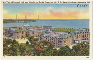 Air view of Bancroft Hall and high power radio towers at left, U. S. Naval Academy, Annapolis, Md.