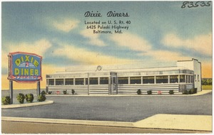 Dixie Diners, located on U. S. Rt. 40, 6425 Pulaski Highway, Baltimore, Md.