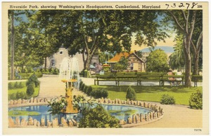 Riverside Park, showing Washington's Headquarters, Cumberland, Maryland