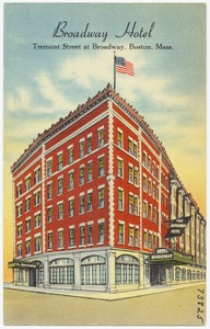 Broadway Hotel, Tremont Street at Broadway, Boston, Mass.