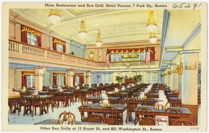Main Restaurant and Sea Grill, Hotel Pieroni, 7 Park Sq., Boston. Other Sea Grills at 13 Stuart St. and 601 Washington St., Boston.