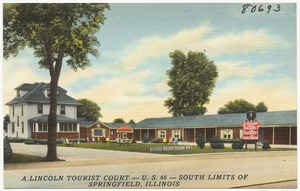 A. Lincoln Tourist Court -- U. S. 66 -- south limits of Springfield, Illinois