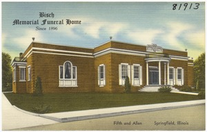 Bisch Memorial Funeral Home, since 1896, Fifth and Allen, Springfield, Illinois