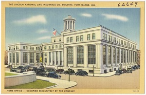 The Lincoln National Life Insurance Co. building, Fort Wayne, Ind. Home office -- occupied exclusively by the company