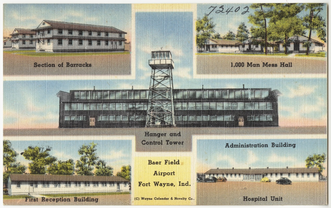 Baer Field Airport, Fort Wayne, Ind. -- Section of barracks, 1,000 man mess hall, hanger and control tower, first reception building, administration building, hospital unit