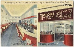 "Mayflower Super Dairy Store, ""Huntingon's Finest Dairy Stores"" - Huntington, W. Va. - The ""We Will"" city - jewel city of the Ohio Valley"