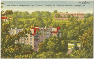 Elms Hotel in foreground and Veterans' Hospital in distance, Excelsior Springs, Mo.