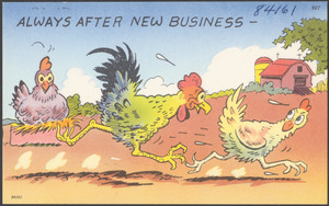 Always after new business -