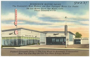 Burberick Motor Sales, The Peninsula's Most Modern and Best Equipped Motor Car Dealer, 790 San Mateo Drive, San Mateo, Calif.