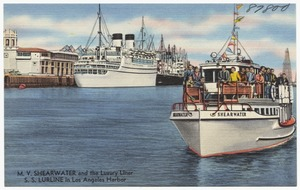 M. V. Shearwater and the Luxury Liner S. S. Lurline in Los Angeles Harbor