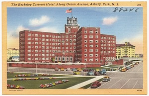 The Berkeley Carteret Hotel, along Ocean Avenue, Asbury Park, N. J.