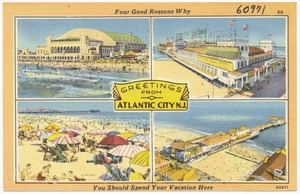 Greetings from Atlantic City N.J. -- four good reasons why you should spend your vacation here